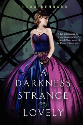 A Darkness Strange and Lovely By Dennard, Susan