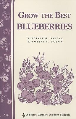 Grow the Best Blueberries By Shutak, V.