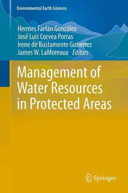 Management of Water Resources in Protected Areas By Gonzalez, Hermes Farfan (EDT)
